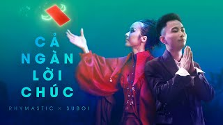 Rhymastic x Suboi   Cả Ngàn Lời Chúc   Official Music Video