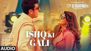 Full Audio : Ishq Ki Gali | SP CHAUHAN | Jimmy Shergill, Yuvika Chaudhary | Sonu Nigam, Miss Pooja