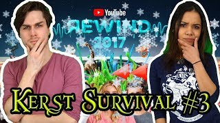 ONZE MENING OVER YOUTUBE REWIND 2017 - KERST SURVIVAL #3