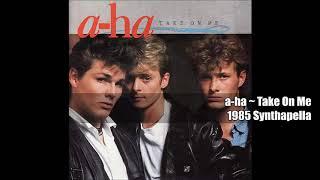 a-ha ~ Take On Me 1985 Synthapella