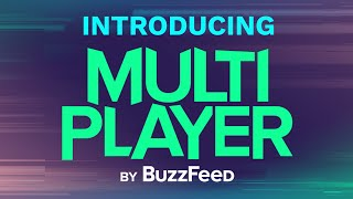 BuzzFeedBlue Is Now BuzzFeedMultiplayer
