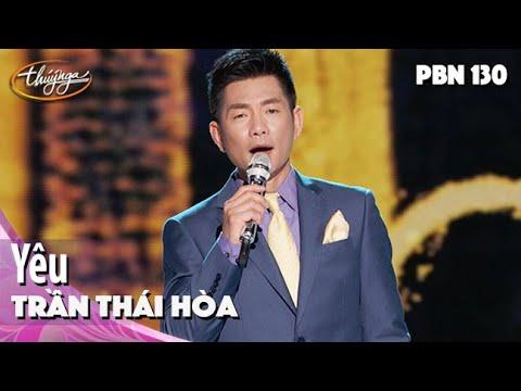 PBN 130 | Trần Thái Hòa - Yêu