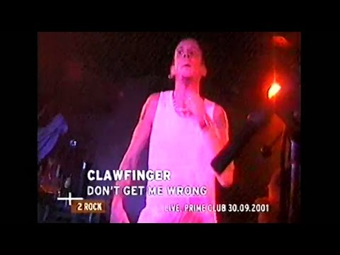 CLAWFINGER - Don't Get Me Wrong (Live at Prime Club, 30.09.2001)