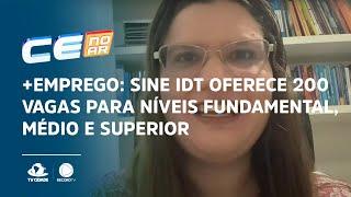 +EMPREGO: SINE IDT oferece 200 vagas para níveis fundamental, médio e superior