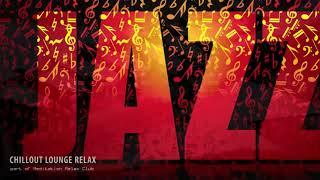 Piano Bar   Jazz Lounge Music, The Best of Latin Lounge Jazz, Bossa Nova, Samba and Smooth Beat C05