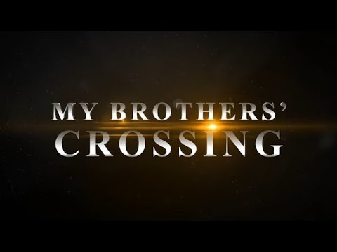 My Brothers' Crossing trailer.