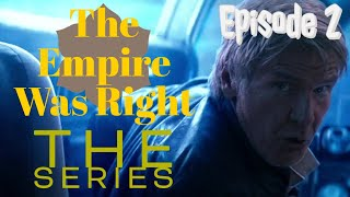 The Empire Was Right -  The Series - Palpatine and Slavery