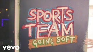 Sports Team - Going Soft