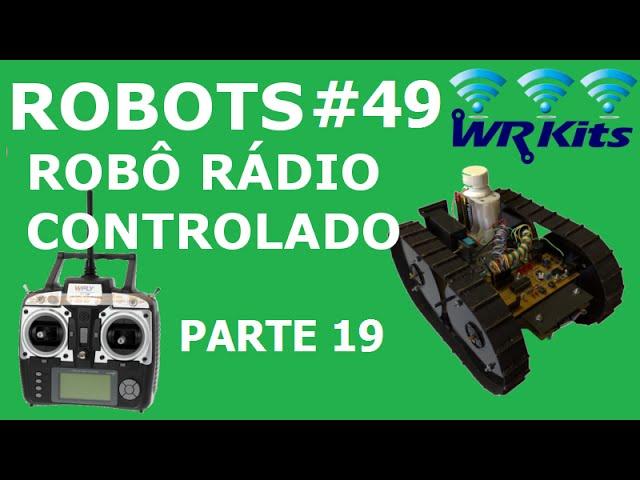 ROBÔ RÁDIO CONTROLADO (19/20) | Robots #49