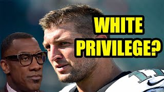Shannon Sharpe says WHITE PRIVILEDGE is why Tim Tebow is getting another NFL shot! Race Card played!