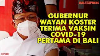 Gubernur Wayan Koster Terima Vaksin Covid-19 Pertama di Bali