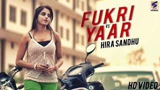 Fukri Vs Yaar – Hira Sandhu