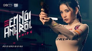 CHI PU | EM NÓI ANH RỒI (#BIDIBADIBIDIBU) - Official MV (치푸)