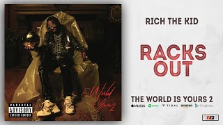 Rich The Kid - Racks Out (The World Is Yours 2)