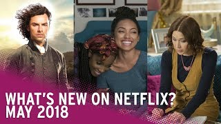 What's New on Netflix? | May 2018