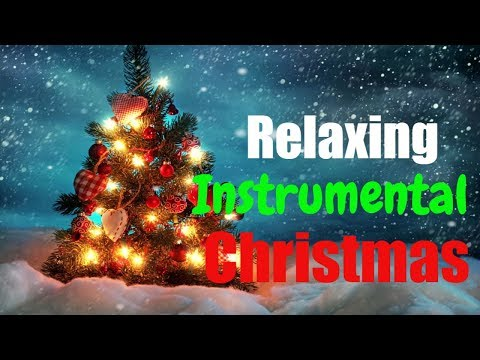 The Best Instrumental Christmas Music   1 Hour Relaxing Christmas Songs Playlist