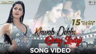 Khwab Dekhe (Sexy Lady) - Video Song   Race   Saif Ali Khan & Katrina Kaif   Monali T & Neeraj S