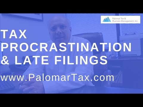 A WARNING About Tax Procrastination - Late Filings San Diego Tax Preparation Company