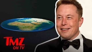 Elon Musk Owns Flat earther's! | TMZ TV