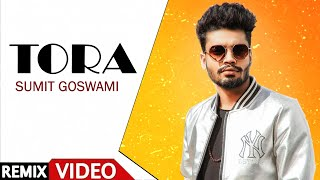 TORA (Remix) – Sumit Goswami Video HD