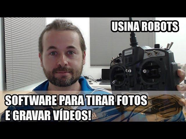 SOFTWARE PARA TIRAR FOTOS E GRAVAR VÍDEOS | Usina Robots US-2 #147