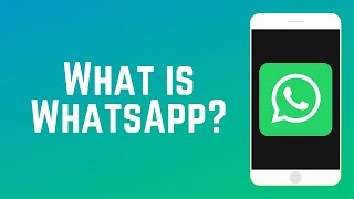 What is WhatsApp & How Does it Work?