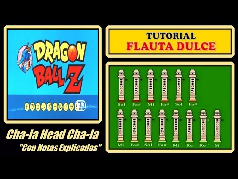 Dragon Ball Z - Cha-la Head Cha-la en Flauta