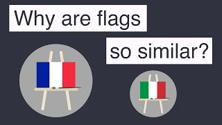 Why are flags so similar?