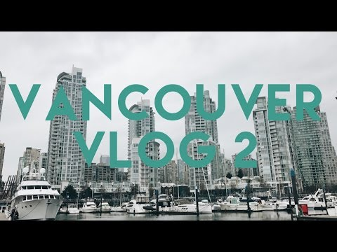 MOVING TO CANADA?   VANCOUVER VLOG 2
