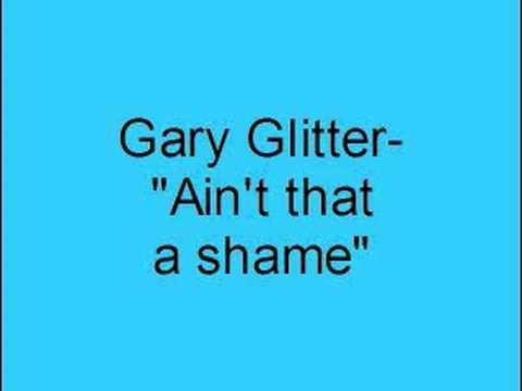 Gary Glitter- Ain't that a shame