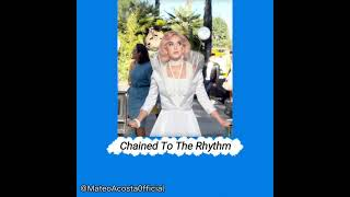 Chained To The Rhythm edit audio