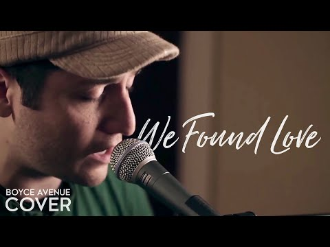 Baixar We Found Love - Rihanna feat. Calvin Harris (Boyce Avenue piano acoustic cover) on iTunes & Spotify