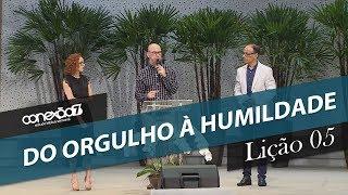 01/02/20 - Lição 05 - Do orgulho à humildade