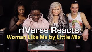 rIVerse Reacts: Woman Like Me by Little Mix (ft. Nicki Minaj) - M/V Reaction