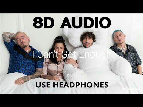 I Can't Get Enough (8D Audio) - benny blanco, Tainy, Selena Gomez, J Balvin