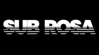 The Sub Rosa Experience Part 2!