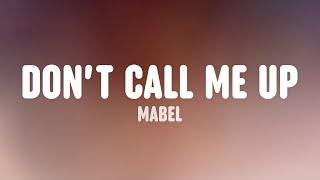 Mabel - Don't Call Me Up (Lyric Video)