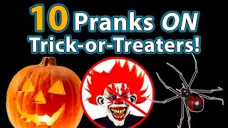 10 TOP Halloween Pranks ON Trick-or-Treaters!!