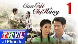 THVL | Con gái chị Hằng - Tập 1