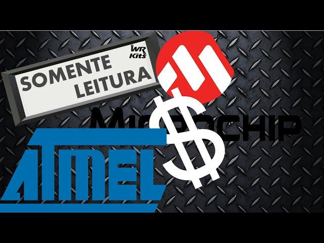 ATMEL VENDIDA PARA MICROCHIP! | Somente Leitura