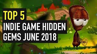 Top 5 Indie Game Hidden Gems - June 2018