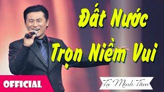 Đất Nước Trọn Niềm Vui - NSƯT Tạ Minh Tâm [Official MV]