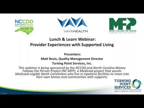 Lunch & Learn Webinar: Provider Experiences with Supported Living (Turning Point Services)