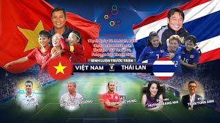Việt Nam – Thái Lan | Chung kết bóng đá nữ | SEA Games 30 | Bình luận trước trận