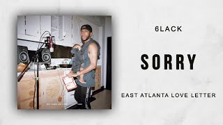 6LACK - Sorry (East Atlanta Love Letter)