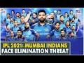 IPL 2021: Mumbai Indians face elimination threat