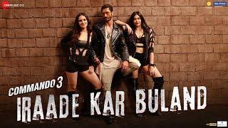 Iraade Kar Buland – Sukhwinder Singh – Commando 3