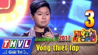 THVL | Thử tài siêu nhí 2017- Tập 3[9]: Bài ca đất phương Nam - Trương Trọng Nhân