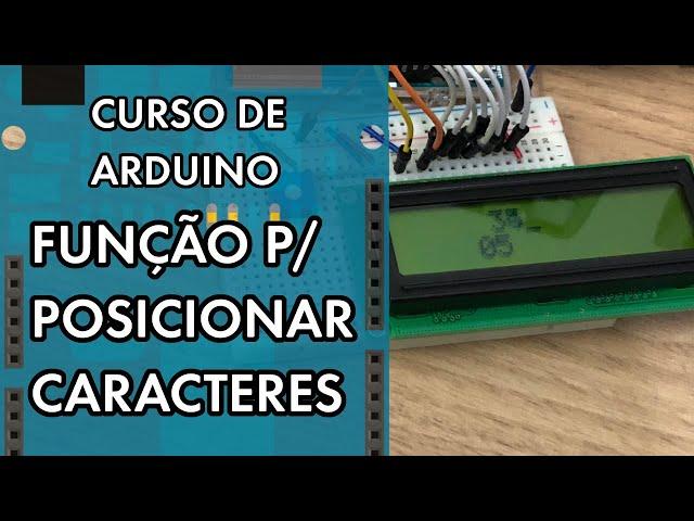 FUNÇÃO COLUNAS E LINHAS PARA LCD SEM BIBLIOTECA | Curso de Arduino #273