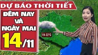Dự báo thời tiết hôm nay và ngày mai 14/11| Dự báo thời tiết đêm nay mới nhất